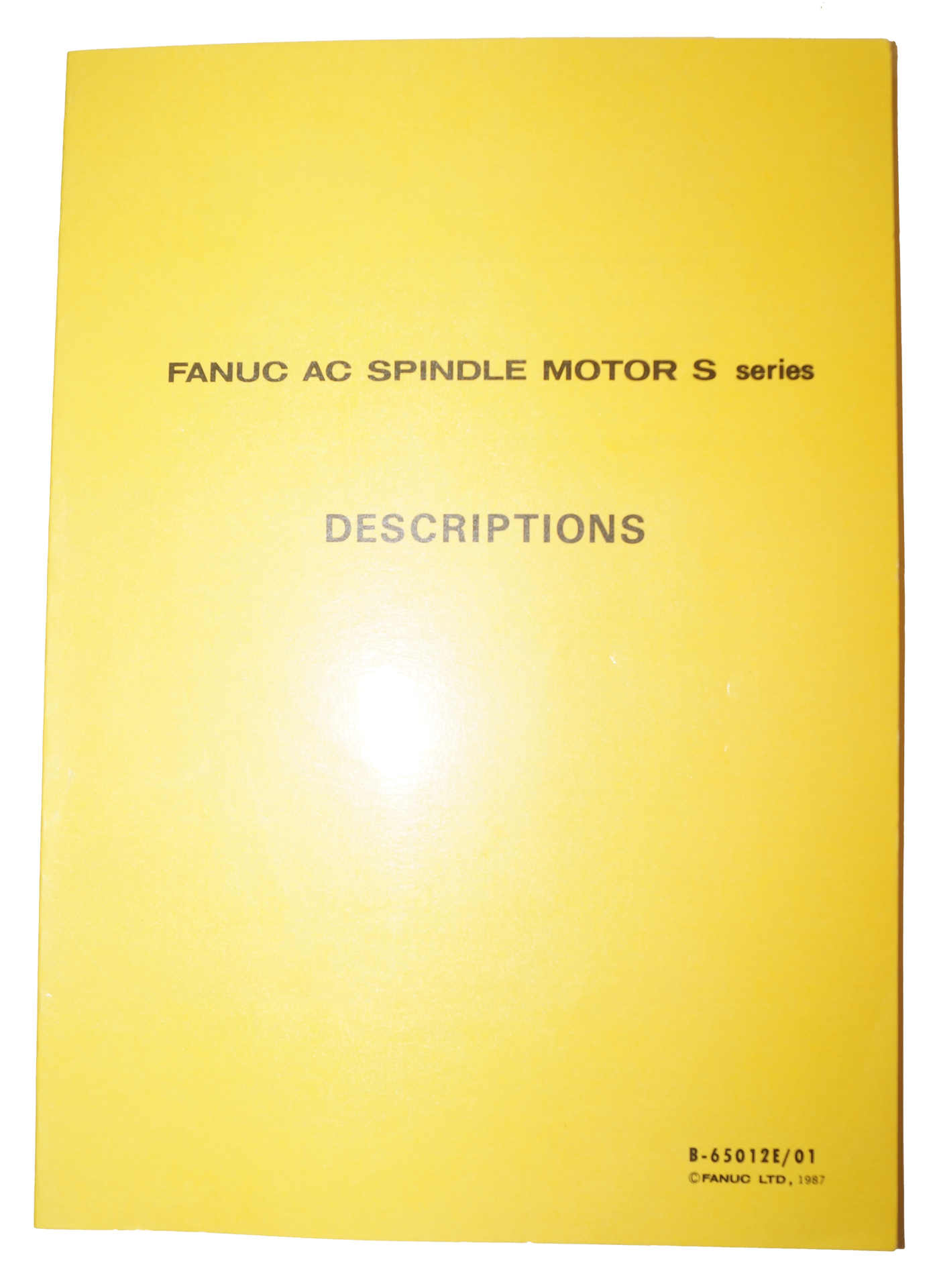 Fanuc AC Spindle Motor S Series Descriptions, B-65012E/01